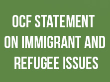 OCF Statement on Immigrant and Refugee Issues