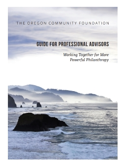 The Oregon Community Foundation Guide for Professional Advisors